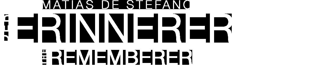 DER ERINNERER - THE REMEMBERER