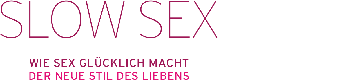 SLOW SEX - WIE SEX GLÜCKLICH MACHT